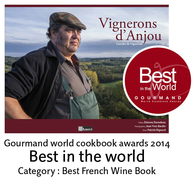 Gourmand world cookbook awards, Best french wine book, vignerons d'anjou, gueules de vignerons, Jean-Yves Bardin, le livre Vignerons d'Anjou, Gueules de vignerons Best in the world dans la cétégorie Best french wine book, meilleur livre français sur le vin. Jean-Yves Bardin photographe, Gourmand awards